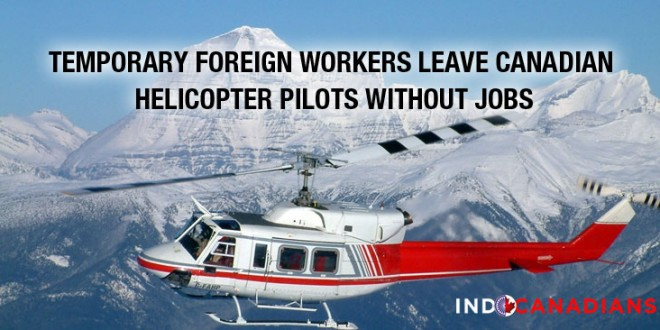 Temporary foreign workers leave Canadian helicopter pilots without jobs