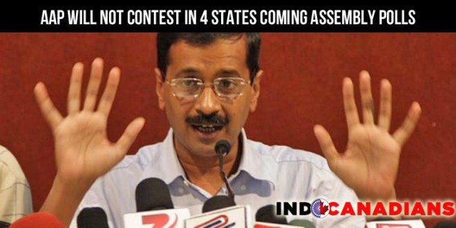 Arvind Kejriwal : AAP will not contest in 4 states coming assembly polls