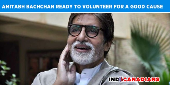 Amitabh Bachchan Ready To Volunteer For A Good Cause