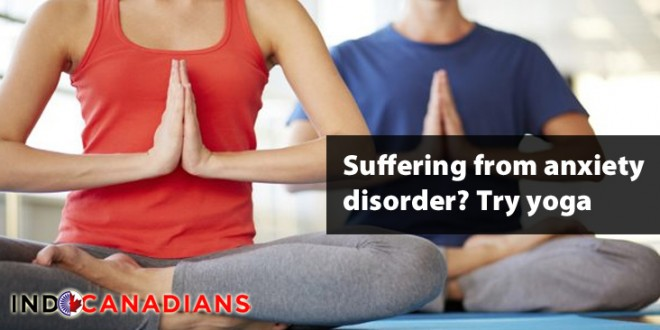 Suffering from anxiety disorder? Try yoga