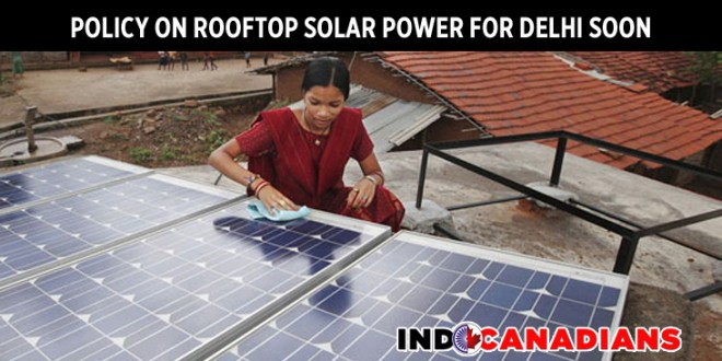 Policy on rooftop solar power generation for Delhi soon