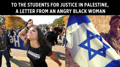 To the Students for Justice in Palestine, a Letter From an Angry Black Woman