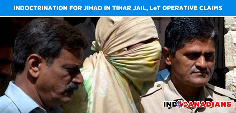 Indoctrination of criminals for Jihad in Tihar Jail, LeT operative claims