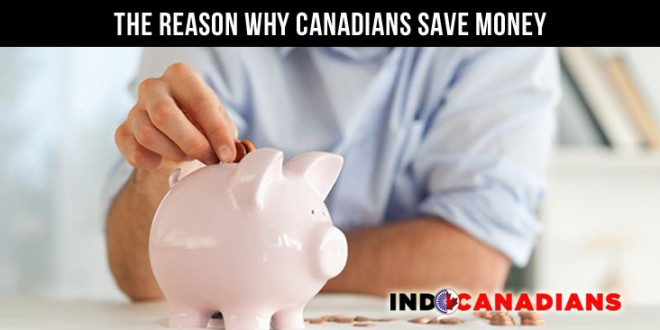 The Reason Why Canadians Save Money