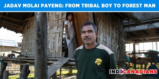 Jadav Molai Payeng: from tribal boy to Forest Man