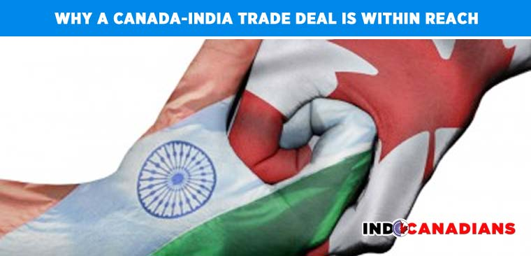 Why a Canada-India trade deal is within reach