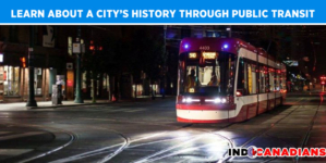 You can learn about a city's history through public transit