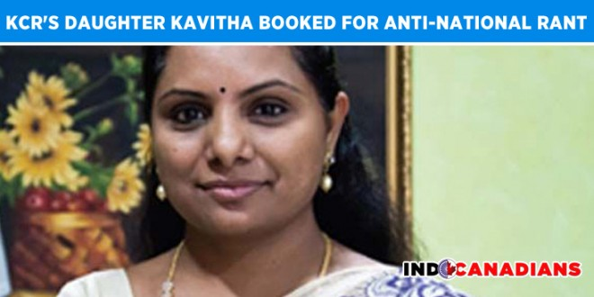 KCR's daughter Kavitha booked for anti-national rant