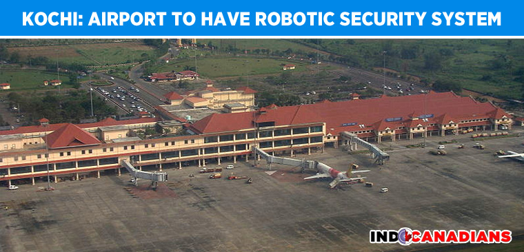 Kochi: Airport to Have Robotic Security System