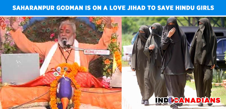 Saharanpur Godman is on a love jihad to save Hindu girls