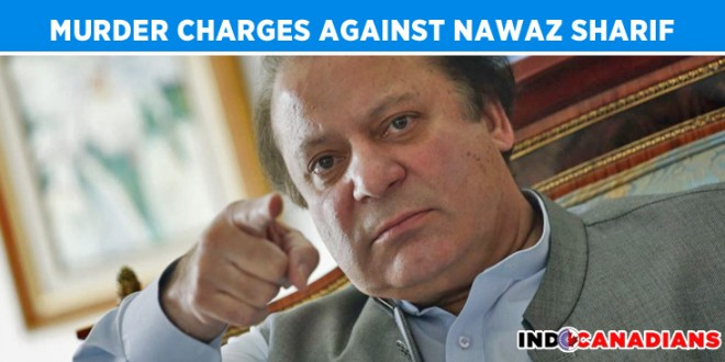 Pakistan Court Orders Filing of Murder Charges Against Nawaz Sharif