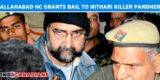 Nithari killings: Allahabad HC grants bail to Pandher in five cases