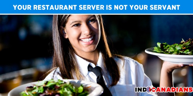 Your Restaurant Server is NOT your servant