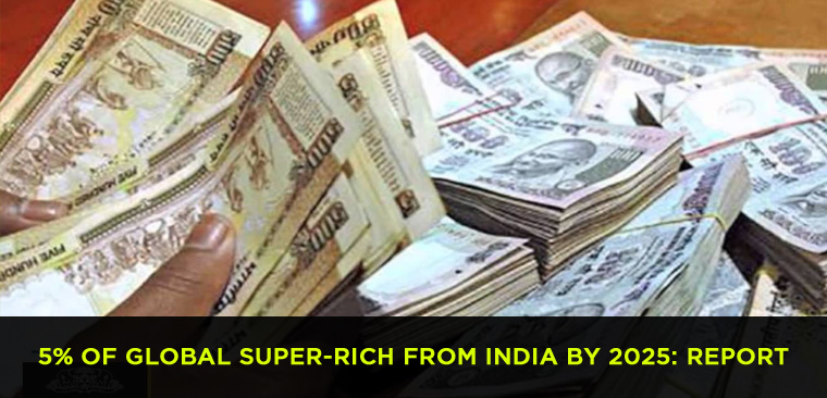 5% of global super-rich from India by 2025