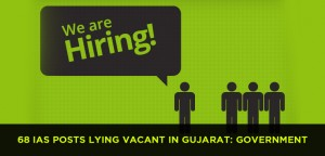 68 IAS Posts Lying Vacant in Gujarat State Government