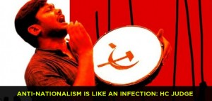 Anti-nationalism is like an infection: HC Judge in Kanhaiya bail order
