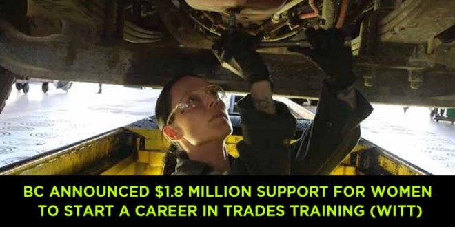 British Columbia announced $1.8 million support for women to start a career in Trades Training (WITT)