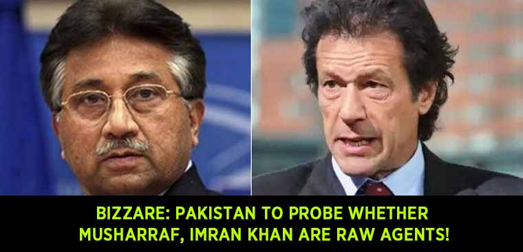 Bizzare-Pakistan-to-probe-whether-Musharraf,-Imran-Khan-are-RAW-agents