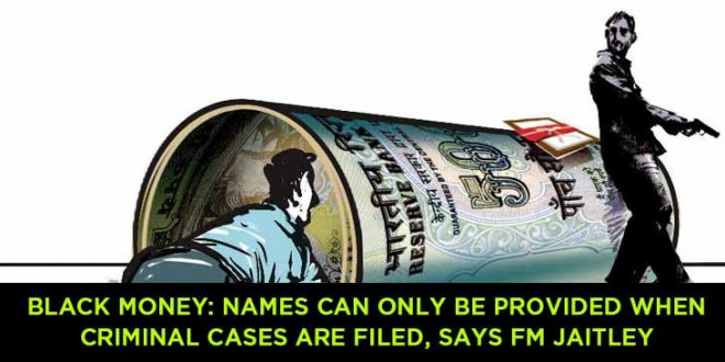 Black money: Names can only be provided when criminal cases are filed, says FM Jaitley