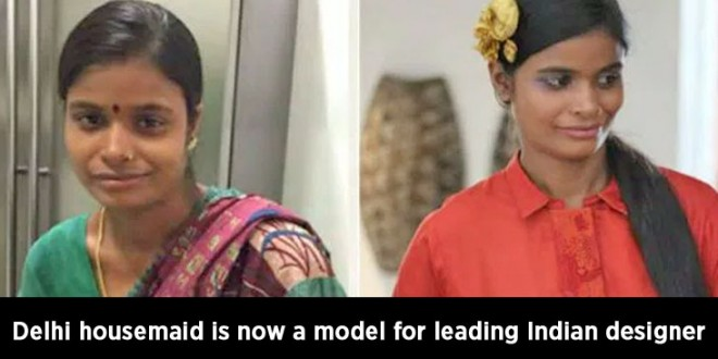 Rags to Riches : Delhi housemaid is not model for leading Indian designer