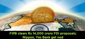 FIPB clears Rs 14,000 crore FDI proposals; Nippon, Yes Bank get nod