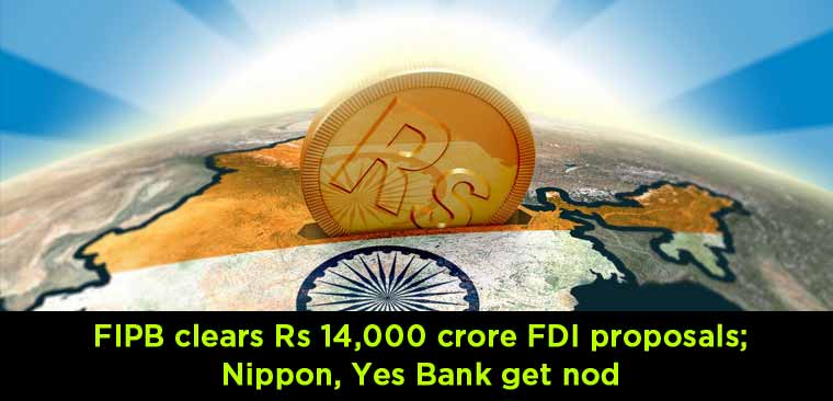 FIPB-clears-Rs-14,000-crore-FDI-proposals;-Nippon,-Yes-Bank-get-nod