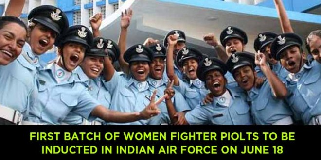 First Batch of Women Fighter Piolts to be Inducted in Indian Air Force on June 18