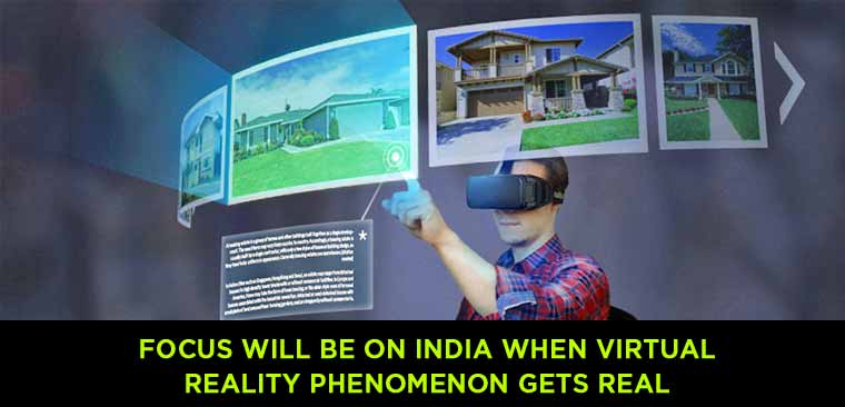 Focus-will-be-on-India-when-virtual-reality-phenomenon-gets-real
