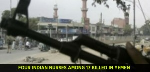 Four Indian nurses among 17 killed in Yemen