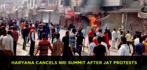 Haryana Cancels NRI Summit after Jat Quota protests