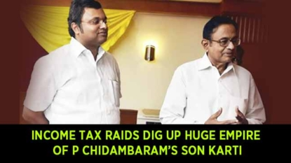 Income Tax raids dig up HUGE EMPIRE of P Chidambaram's son Karti