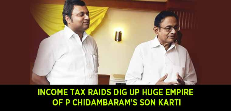 Income-Tax-raids-dig-up-HUGE-EMPIRE-of-P-Chidambaram's-son-Karti