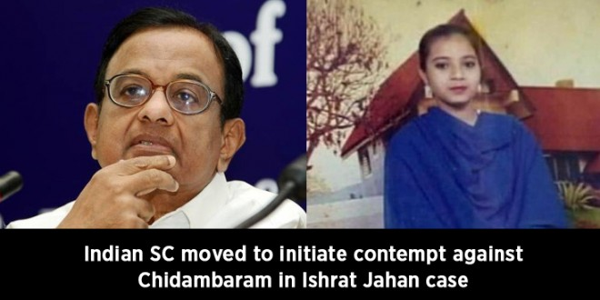 Indian SC moved to initiate contempt against Chidambaram in Ishrat Jahan case