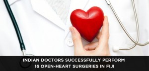 Indian doctors successfully perform 16 open-heart surgeries in Fiji