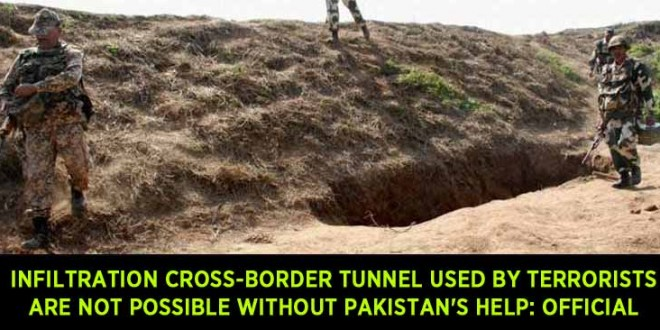 Infiltration cross-border tunnel used by terrorists are not possible without Pakistan's help: Official