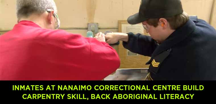 Inmates-at-Nanaimo-Correctional-Centre-build-carpentry-skill,-back-Aboriginal-literacy