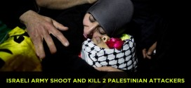 Israeli Army Shoot and Kill 2 Palestinian Attackers