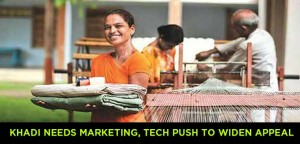 Khadi-needs-marketing,-tech-push-to-widen-appeal