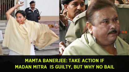 Mamta Banerjee: Take action if Madan Mitra is guilty, but why no bail