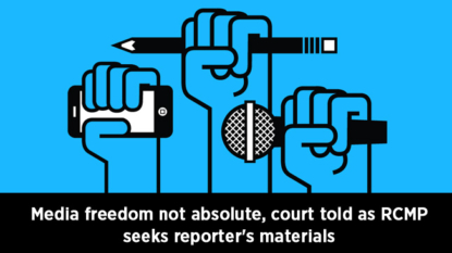 Media freedom not absolute, court told as RCMP seeks reporter's materials