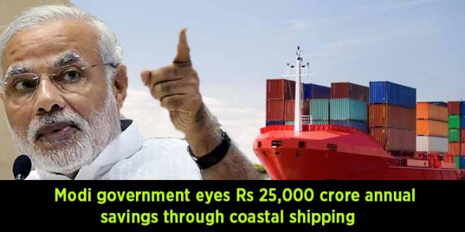 Modi Government eyes Rs 25,000 crore annual savings through coastal shipping