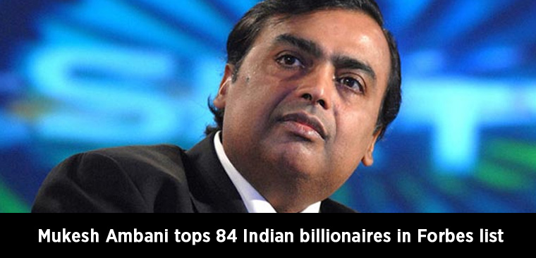 Mukesh Ambani tops 84 Indian billionaires in Forbes list