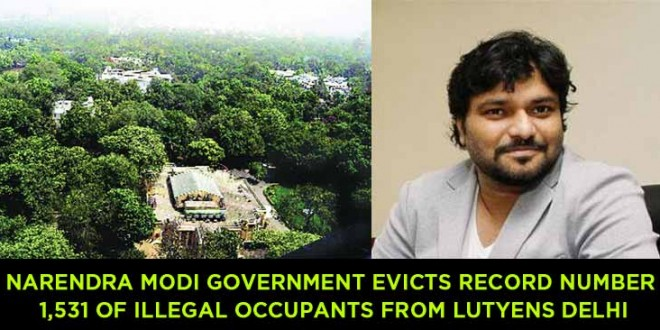 Narendra Modi government evicts record number 1,531 of illegal occupants from Lutyens Delhi