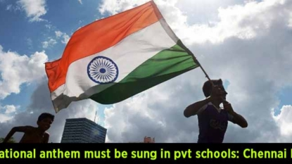 National anthem must be sung in pvt schools: Chennai HC