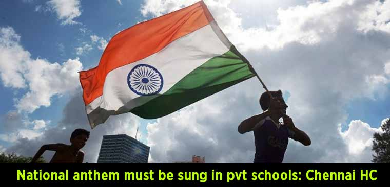 National-anthem-must-be-sung-in-pvt-schools—Chennai-HC