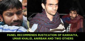 Panel-recommends-rustication-of-Kanhaiya-Kumar,-Umar-Khalid,-Anirban-and-two-others