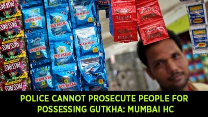 Police cannot prosecute people possessing gutkha: Mumbai HC