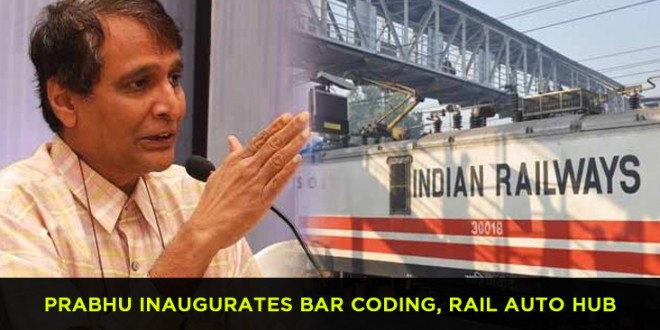 Indian Railways Minister Suresh Prabhu inaugurates bar coding, rail auto hub