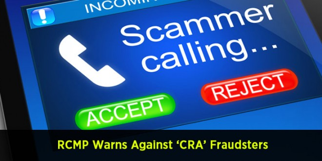 RCMP Warns Against 'CRA' Fraudsters