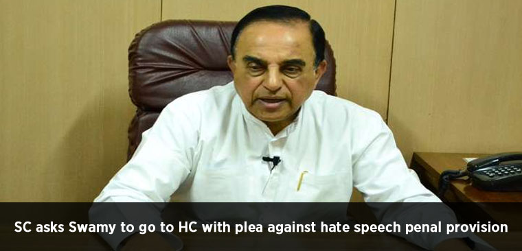SC asks Swamy to go to HC with plea against hate speech penal provision